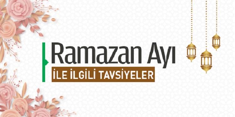 Ramazan Ayıyla İlgili Tavsiyeler